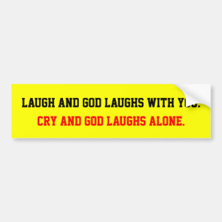 God Laughs Bumper Sticker