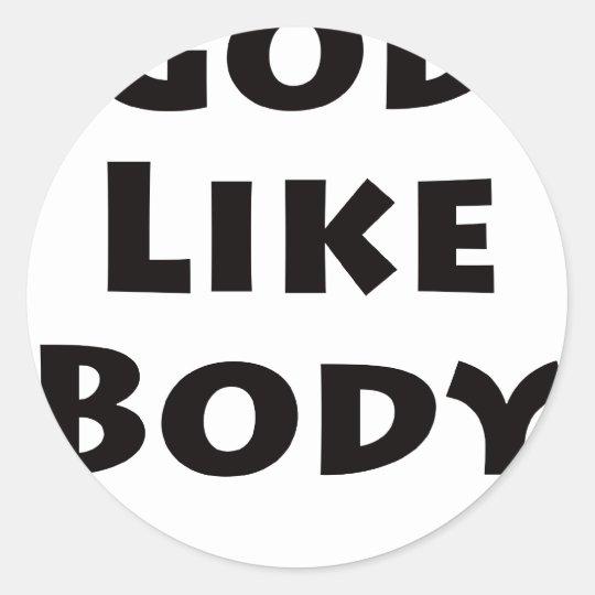 God Like Body Classic Round Sticker