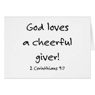 God loves a cheerful giver! card