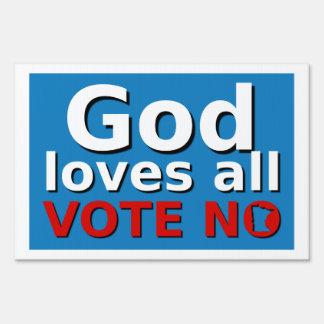God loves all VOTE NO Yard Sign