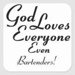 God Loves Bartenders! Square Stickers