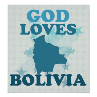 God Loves Bolivia Posters