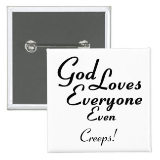 God Loves Creeps! 2 Inch Square Button