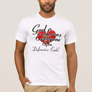 God Loves Defensive Ends! T-Shirt