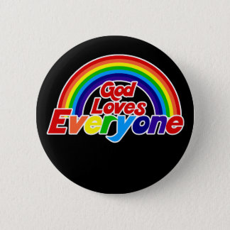 God Loves Everyone Gay Rainbow Button