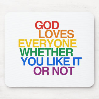 GOD LOVES EVERYONE - MOUSEPADS