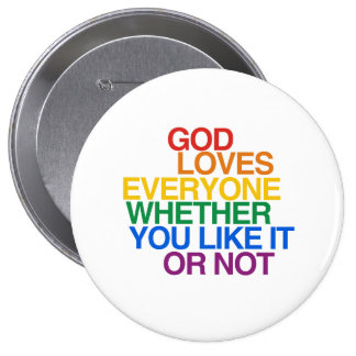 GOD LOVES EVERYONE - PINBACK BUTTONS