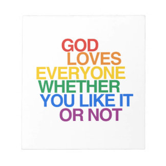 GOD LOVES EVERYONE - SCRATCH PADS