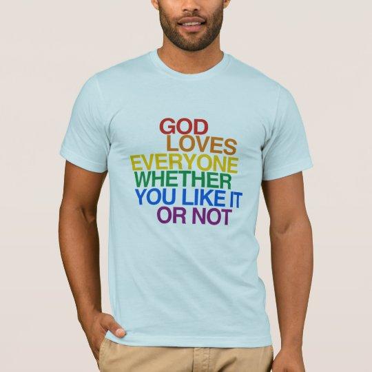 GOD LOVES EVERYONE - T-Shirt