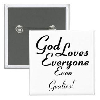 God Loves Goalies! Pin
