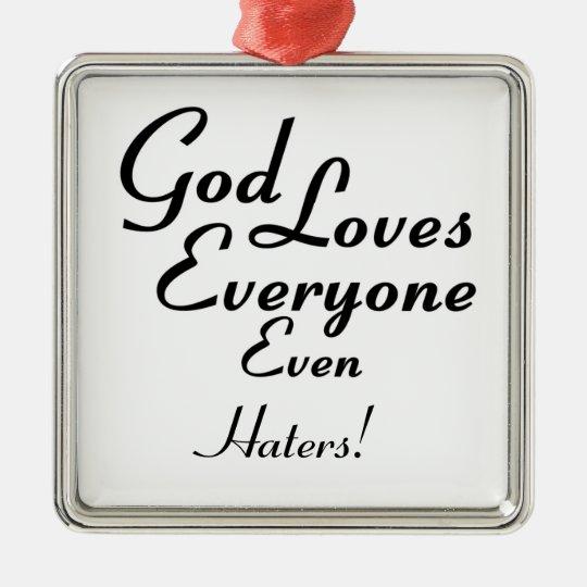 God Loves Haters! Metal Ornament