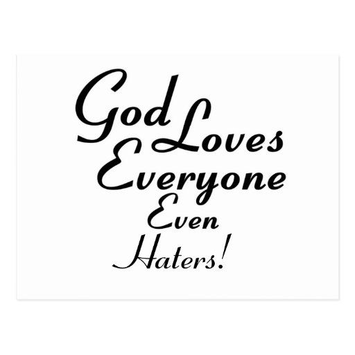 God Loves Haters! Post Cards