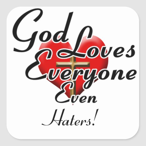 God Loves Haters! Stickers