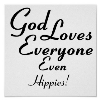 God Loves Hippies! Posters