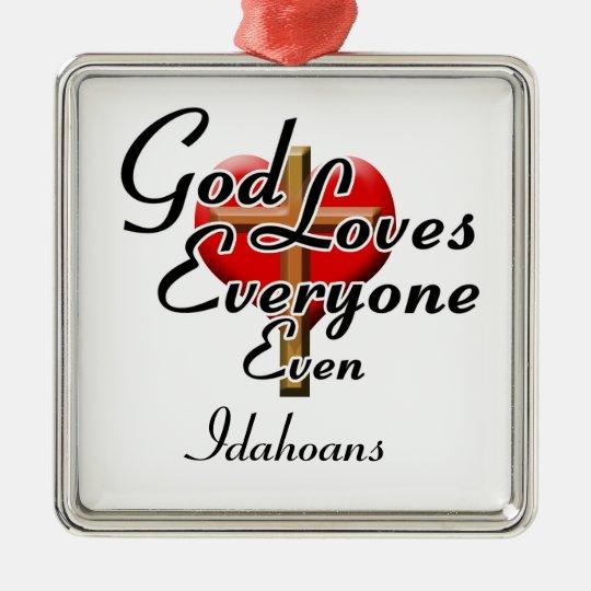 God Loves Idahoans Metal Ornament
