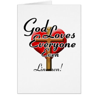 God Loves Linemen! Card