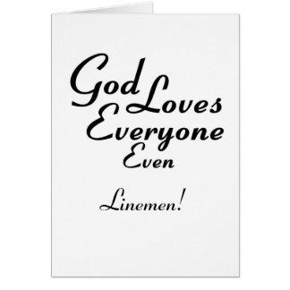 God Loves Linemen! Greeting Card