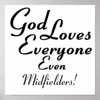 God Loves Midfielders Print