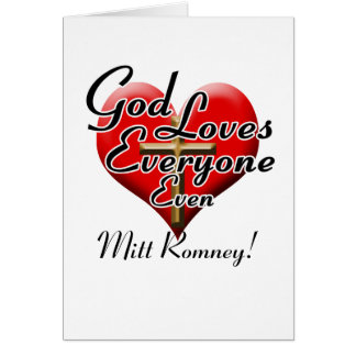 God Loves Mitt Romney! Card