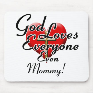 God Loves Mommy! Mouse Pad