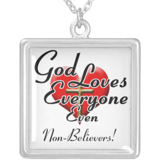 God Loves Non-Believers! Square Pendant Necklace