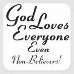God Loves Non-Believers! Square Sticker