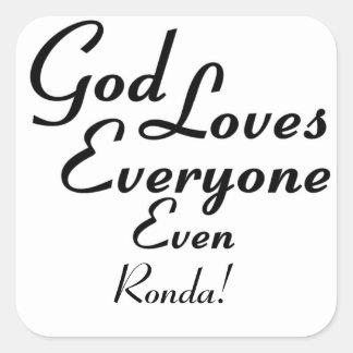 God Loves Ronda! Square Sticker
