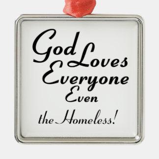God Loves the Homeless! Metal Ornament