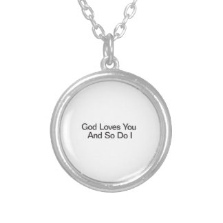 God Loves You And So Do I Round Pendant Necklace
