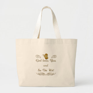 God Loves You, and so do we! Large Tote Bag