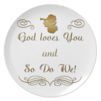 God Loves You, and so do we! Plate