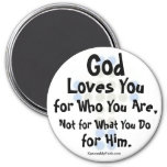 """God Loves You for Who You Are"" Fridge Magnet"