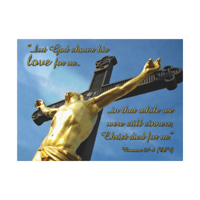 God Loves You Romans 5:7-8 Bible Verse on Canvas Stretched Canvas Print