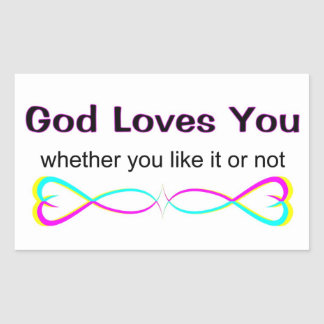 God loves you whether you like it or not rectangular sticker