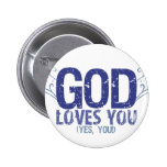 God Loves You (yes, you!) 2 Inch Round Button