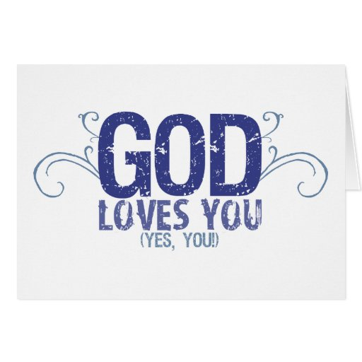 God Loves You (yes, you!) Cards