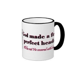 God made a few perfect heads ringer coffee mug
