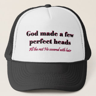 God made a few perfect heads trucker hat