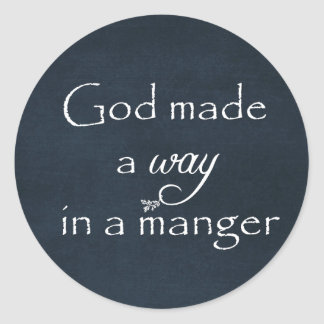 God made a way in a Manger Quote Classic Round Sticker