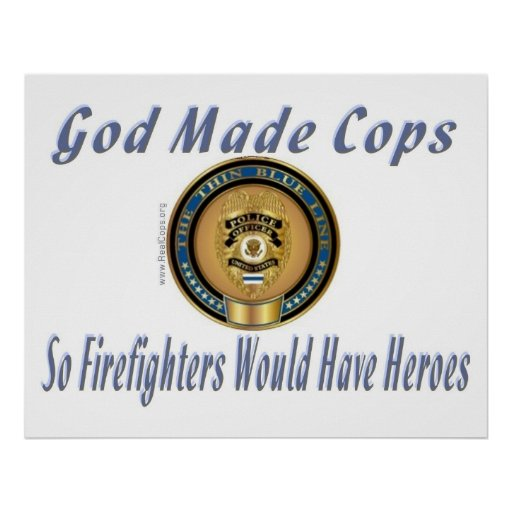 God Made Cops PD Gifts for cops. From Shirts to Po Posters