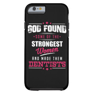 God Made Dentists Hilarious Profession Design Tough iPhone 6 Case