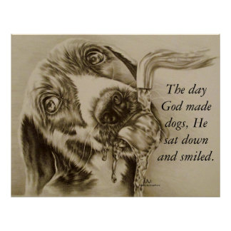 God Made Dogs - Dog Drinking Poster