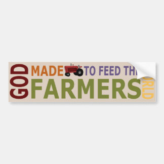 God Made Farmers to Feed the World Bumper Sticker