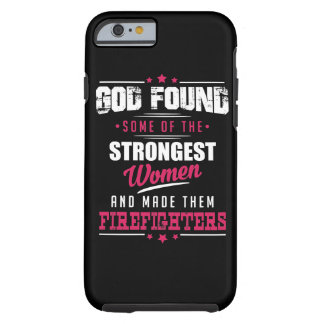 God Made Firefighters Hilarious Profession Design Tough iPhone 6 Case