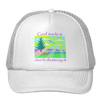 God made it, don't destroy it trucker hat