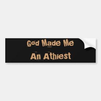 God Made Me An Athiest Bumper Sticker