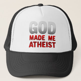 God Made Me Atheist Trucker Hat