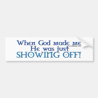 God Made Me Bumperstickers Car Bumper Sticker