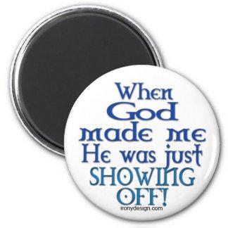 God Made Me Magnets