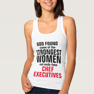 God made some of the Chef Executives Tank Top